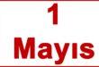 1 Mayıs İşçi ve Emekçi Bayramı