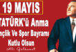 19 MAYIS Atatürk'ü Anma Gençlik ve Spor Bayramı Kutlu Olsun